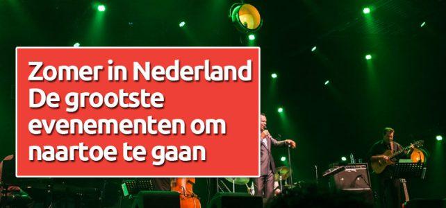 Zomer in Nederland – De grootste evenementen om naartoe te gaan