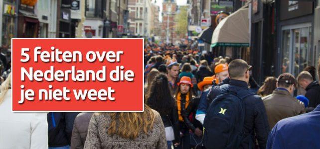5 feiten over Nederland die je niet weet